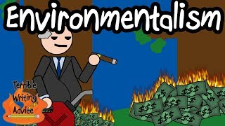 Download ENVIRONMENTALISM - Terrible Writing Advice Video