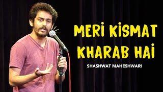 Download Meri Kismat Kharab Hai | Stand up comedy by Shashwat Maheshwari Video