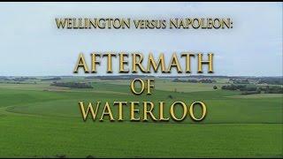 Download Wellington Versus Napoleon: Aftermath of Waterloo Preview Video
