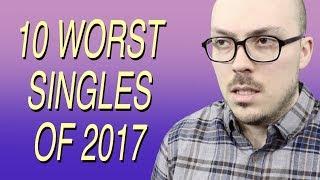 Download 10 Worst Singles of 2017 Video