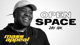 Download Open Space: Jay IDK Video