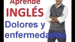 Download Enfermedades y dolores en Inglés Video