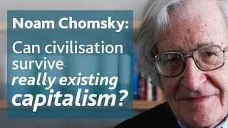 Download Can civilisation survive really existing capitalism? | Noam Chomsky Video