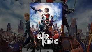 Download The Kid Who Would Be King Video