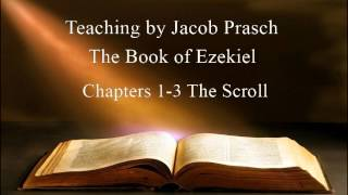 Download Jacob Prasch The Book of Ezekiel; The Scroll (Chapters 1-3) - Andrew R Video