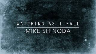 Download Watching As I Fall - Mike Shinoda Video