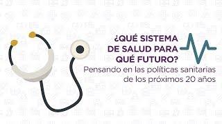 Download ¿Qué sistema de salud?¿Para qué futuro? Video