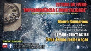 Download Cap. 1 - Tempo, mente e ação 2ª parte - #3º Estudo Impermanência e Imortalidade: Mauro Guimarães Video