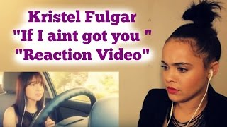 Download Kristel Fulgar - ″If I aint got you reaction video″ Video