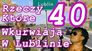 Download 40 RZECZY, KTÓRE WKURWIAJĄ W LUBLINIE Video