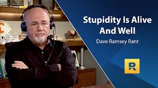 Download Stupidity Is Alive And Well - Dave Ramsey Rant Video