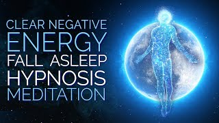 Download Fall Asleep and Clear Negative Energy Hypnosis Meditation Video