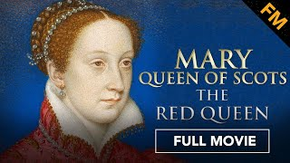 Download Mary Queen of Scots: The Red Queen (FULL DOCUMENTARY) Video