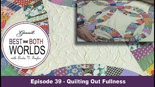 Download Episode 39 Best of Both Worlds - Quilting out fullness Video