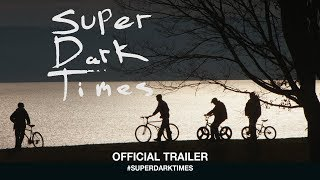 Download Super Dark Times - Official Trailer Video