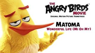 Download Matoma - Wonderful Life (Mi Oh My) | From The Angry Birds Movie Video