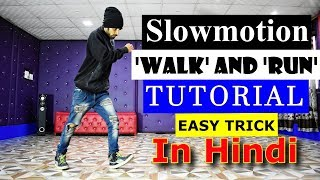 Download How to do the Slow Motion Walk and Run Tutorial in Hindi step by step | Ajay Poptron | Dehradun Video