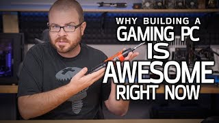 Download 4 Reasons Building a Gaming PC is AWESOME Right Now! Video