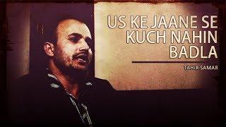 Download Us Ke Jaane Se Kuch Nahin Badla | An Evening with Tahir Samar Video