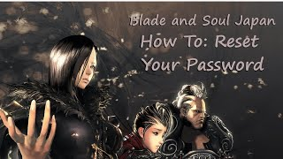 Download How To Reset Your Password - Blade and Soul JP Video