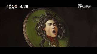 Download 【卡拉瓦喬:靈魂與血肉之軀】(Caravaggio: The Soul and the Blood) 電影預告 4/26(五) 隆重獻映 Video