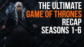 Download The Ultimate Game of Thrones Recap Seasons 1 - 6 Video