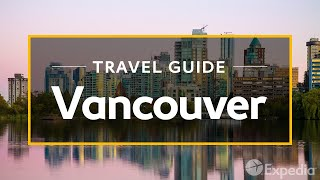 Download Vancouver Vacation Travel Guide | Expedia Video