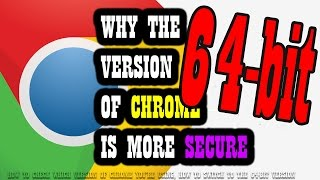 Download Why the 64-bit Version of Chrome is More Secure ? Video