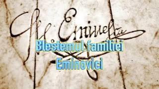 Download BLESTEMUL FAMILIEI EMINOVICI Video