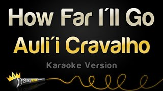 Download Auli'i Cravalho - How Far I'll Go (Karaoke Version) Video