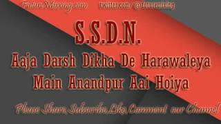 Download New SSDN Bhajan : Aaja Darsh Dikha De Harawaley main anandpur aai hoiya Video