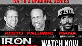 Download RICH PIANA on Iron Debate - Aceto/Palumbo/Piana 7/30/14! Video
