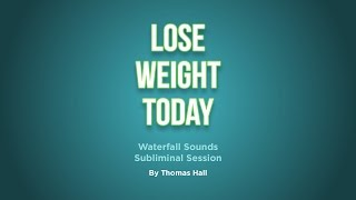 Download Lose Weight Today - Waterfall Sounds Subliminal Session - By Thomas Hall Video