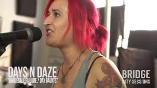 Download BRIDGE CITY SESSIONS - DAYS N DAZE - ″Wholesale Failure / Day Gaunts″ Video