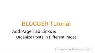 Download Blogger Tutorial: How to Add Page Tab Links & Organize Posts in Different Pages in Menu Video