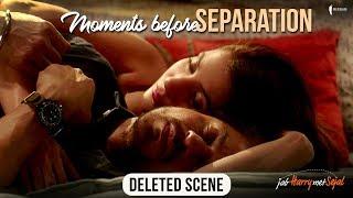 Download Moments before Separation | Jab Harry Met Sejal | Deleted scene Video