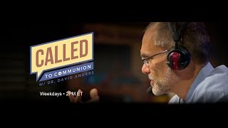 Download CALLED TO COMMUNION - Dr. David Anders - January 17, 2020 Video