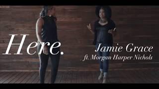 Download Jamie Grace - Here ft. Morgan Harper Nichols Video