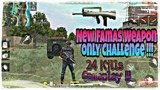 Download 24 KILLS NEW FAMAS WEAPON ONLY CHALLENGE GAMEPLAY !!! Free Fire Battlegrounds !!! Video