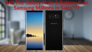 Download Will The Galaxy Note 8 Battery Cost Samsung Millions in Sales Video
