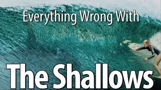 Download Everything Wrong With The Shallows In 12 Minutes Or Less Video