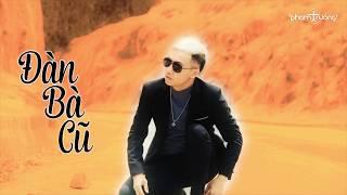 Download Đàn Bà Cũ - Phạm Trưởng [Official Video Lyric] Video