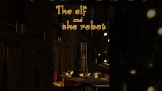 Download The Elf and the Robot Video