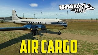 Download Transport Fever - Air Cargo Video
