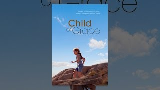 Download Child of Grace Video