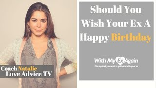 Download Should I Wish My Ex A Happy Birthday And How? Video
