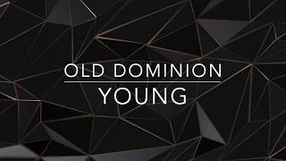 Download Old Dominion - Young (Lyrics) Video