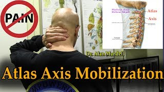 Download Atlas Axis Self-Mobilization (Neck Pain, Headache, Dizziness, Fatigue, Vision, TMJ) - Dr Mandell Video