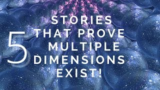 Download 5 True Stories That Prove Multiple Dimensions exist! (Quantum Physics) Video