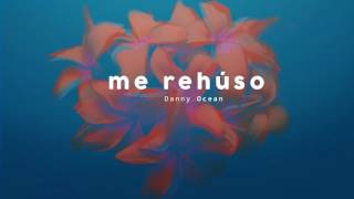 Download Danny Ocean - Me Rehúso Video
